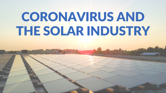 CoronaVirus and the Solar Industry