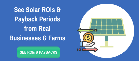 Solar ROIs & Payback Periods from real Businesses & Farms
