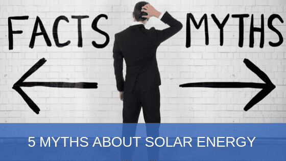 5 Myths About Solar
