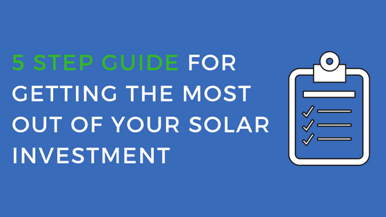 A 5 Step Guide For Getting the Most Out of Your Solar System.