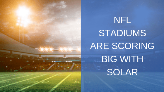 NFL Stadiums Are Scoring Big With Solar