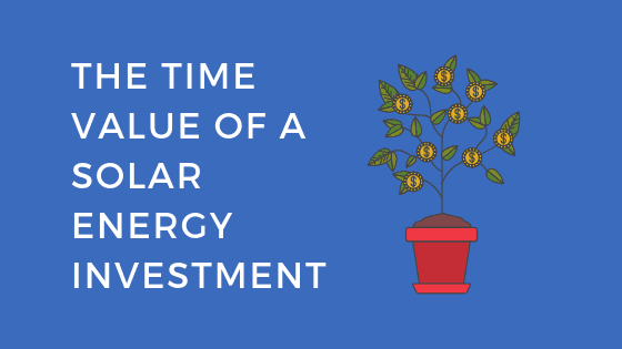 time value of a solar energy investment