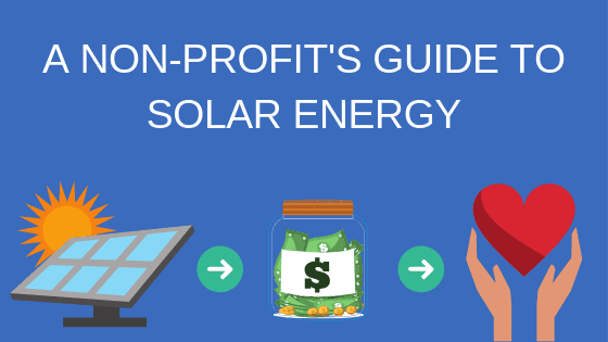 A Non-Profit's Guide to Solar Energy