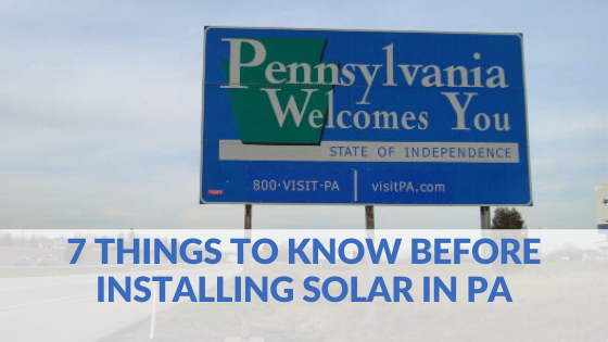 7 things to know before installing solar energy in Pennsylvania