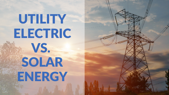Utility Electric versus Solar Energy