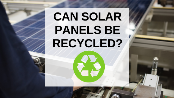 can-solar-panels-be-recycled