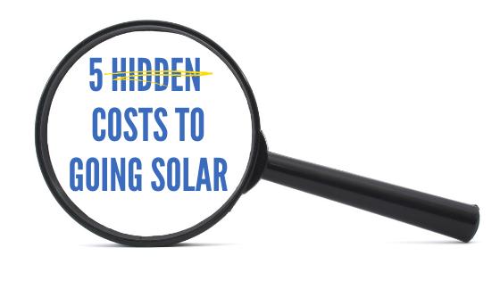 5 Hidden Costs to Going Solar