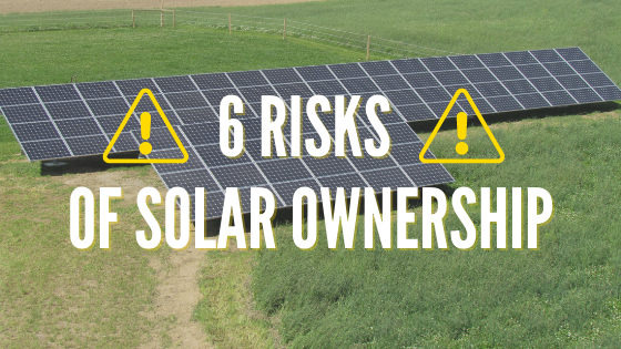 The six risks of owning a solar system