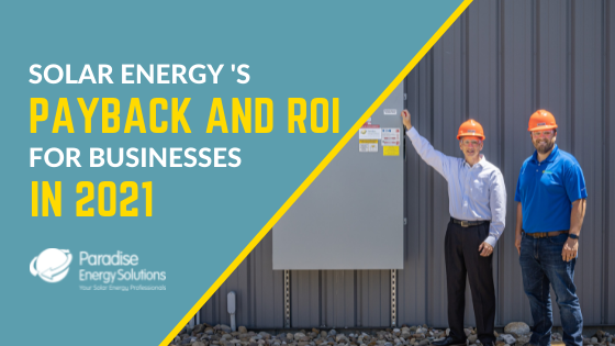 Solar Energy's payback and ROI for Businesses in 2021