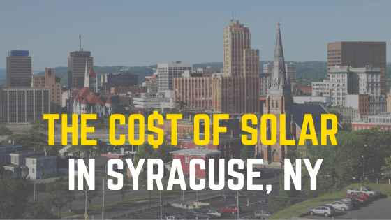 The cost of solar in Syracuse, New York