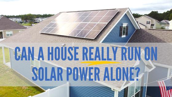 Can a house really run on solar energy alone