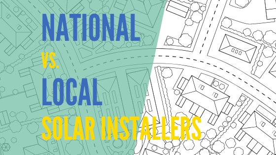 National versus Local Solar Installers