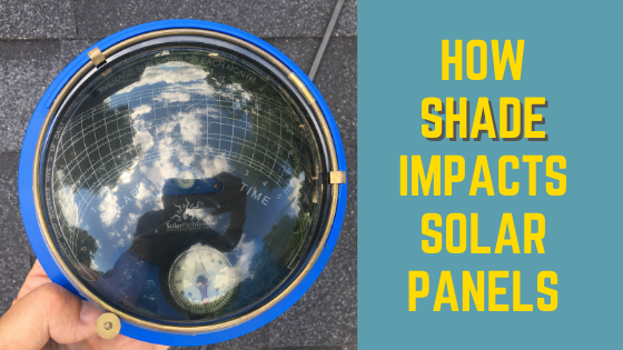 How shade impacts solar panel production