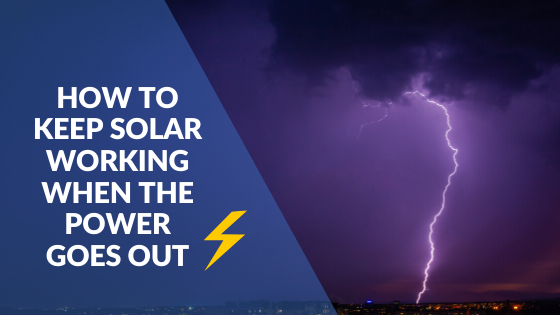 How to keep solar working when the power goes out