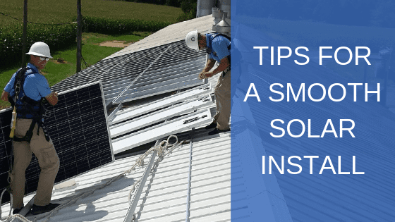 Tips for A Smooth Solar Install