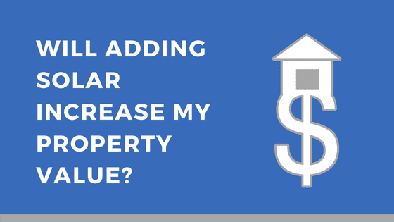 will adding solar increase my property value