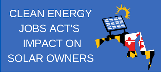 maryland's clean energy jobs act's impact on solar owners