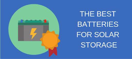 the best batteries for solar storage