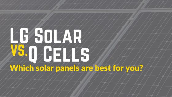 LG Solar vs Q Cells Panel Comparison