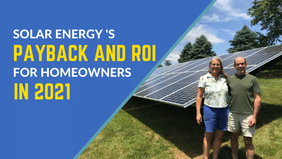 Solar's payback and ROI for homeowners in 2021