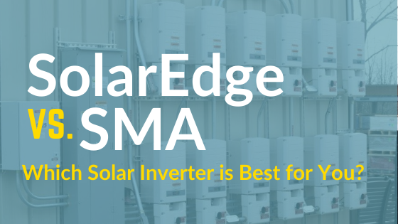 SolarEdge versus SMA solar inverters. Which one is better?