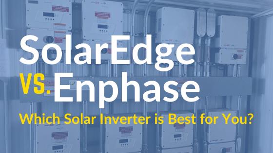 SolarEdge vs. Enphase Solar Inverters