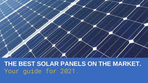 The best solar panels for 2021