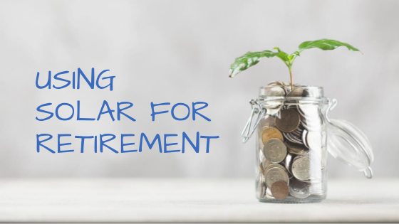Using solar energy for retirement savings