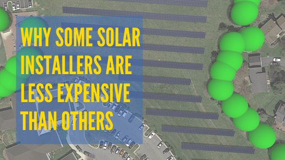 Why Are Some Solar Installers Less Expensive Than Others